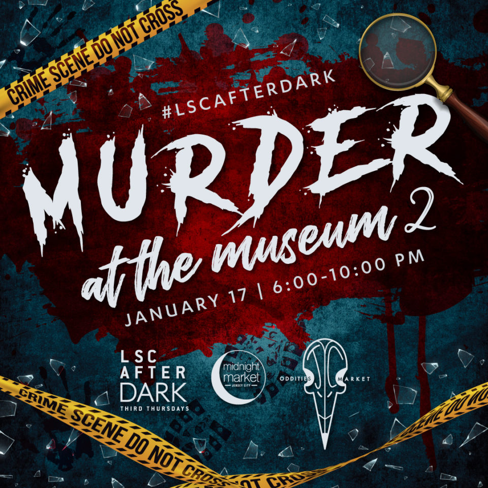 LSC After Dark: Murder at the Museum 2