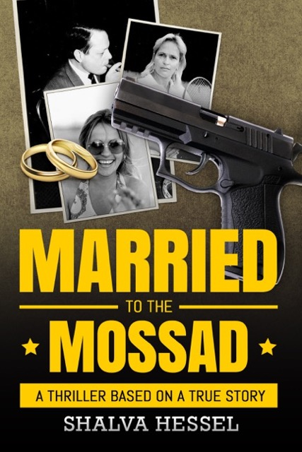 Married to the Mossad by Shalva Hessel
