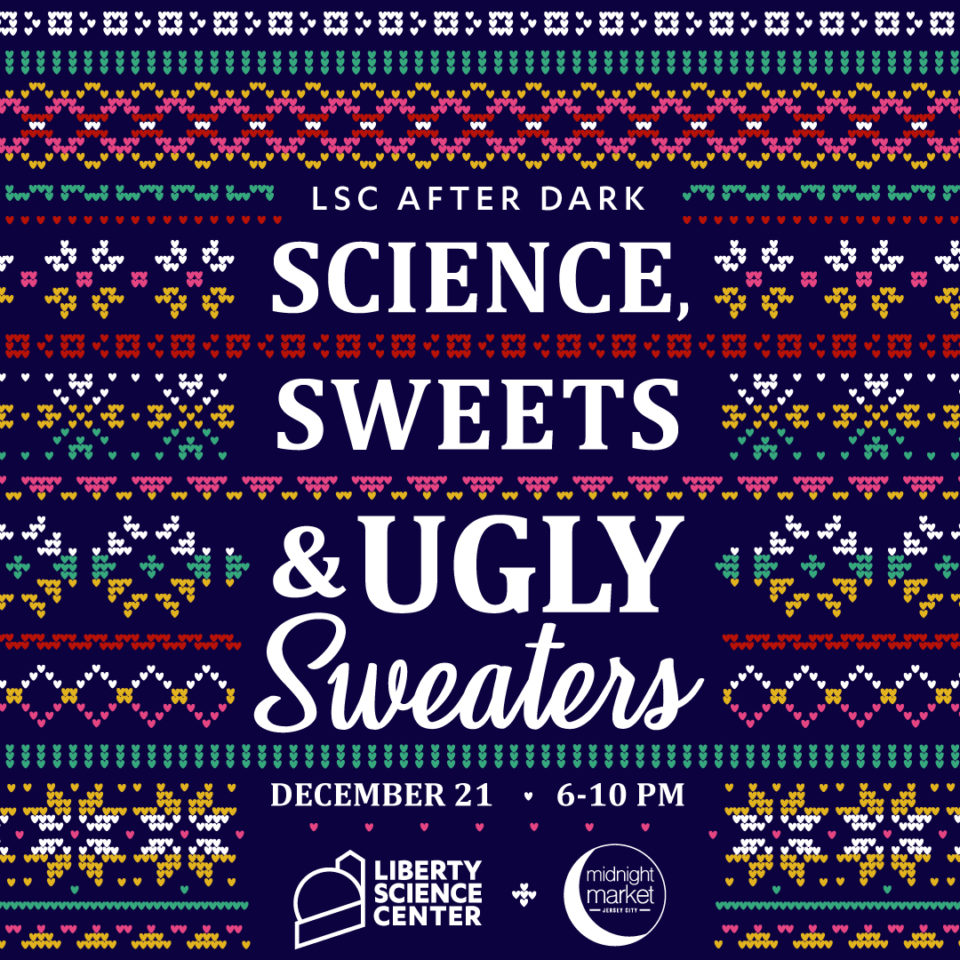 LSC After Dark: Science, Sweets & Ugly Sweaters