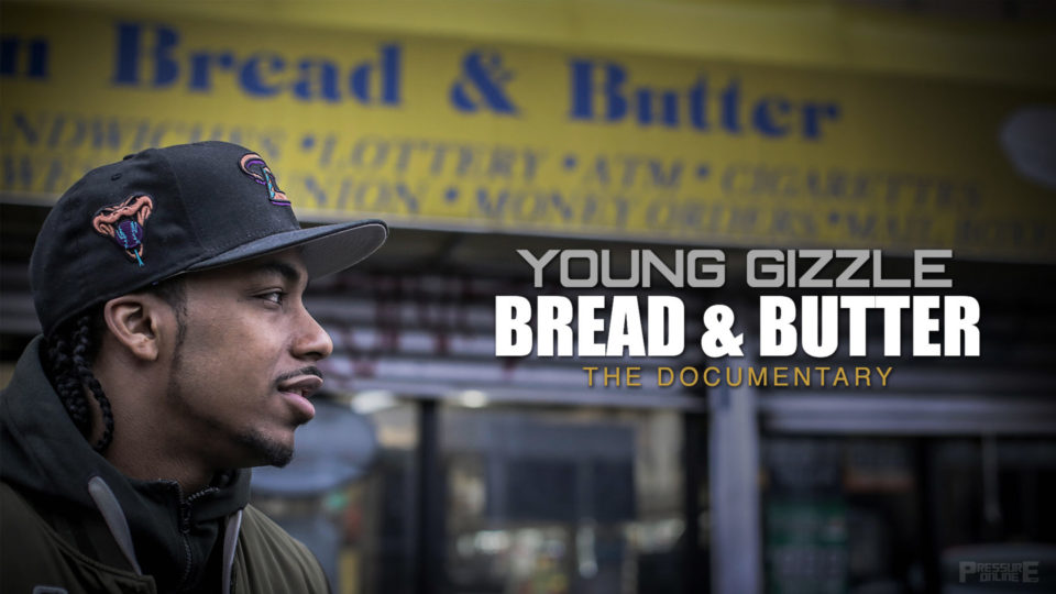 Bread & Butter: The Documentary by Young Gizzle