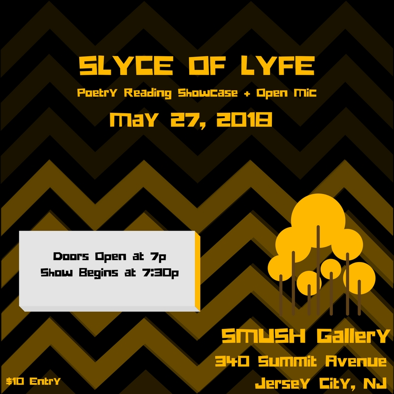 SLYCE OF LYFE IV – Poetry Reading & Open Mic