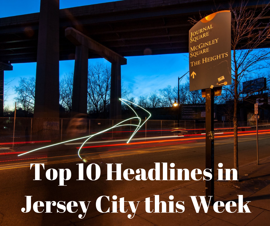 Top 10 Headlines in Jersey City this Week